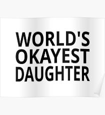 World's Okayest Daughter Poster