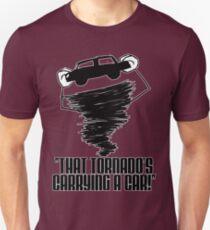 That Tornado's Carrying A Car T-Shirt