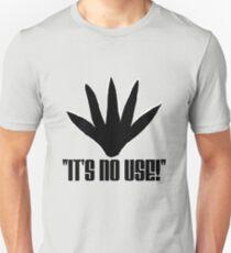 It's No Use! T-Shirt