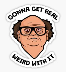 Frank Reynolds getting real weird with it. Sticker