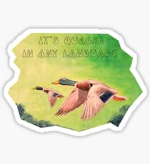 IT'S QUACK IN ANY LANGUAGE Sticker