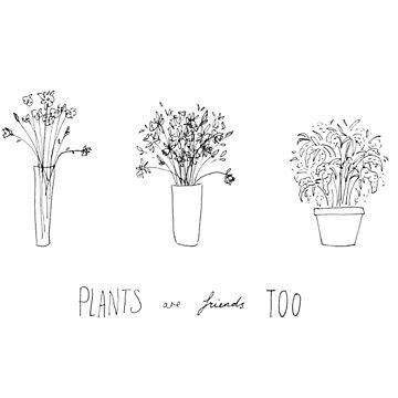 Plants are Friends too by Redsdesign