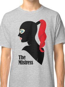 The Mistress Classic T-Shirt