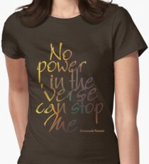 No Power in the 'Verse can stop Me, Browncoats Forever T-Shirt