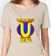Unemployed Hero Women's Relaxed Fit T-Shirt