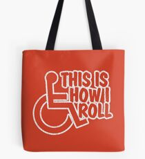 This Is How I Roll - Wheelchair Tote Bag