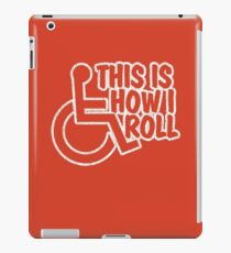 This Is How I Roll - Wheelchair iPad Case/Skin