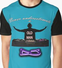 Never underestimate the OLD MAN DJ Graphic T-Shirt
