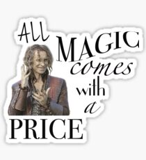 """All Magic Comes With A Price"" Sticker"