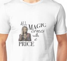 """""""All Magic Comes With A Price"""" Unisex T-Shirt"""