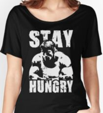 Stay Hungry Women's Relaxed Fit T-Shirt