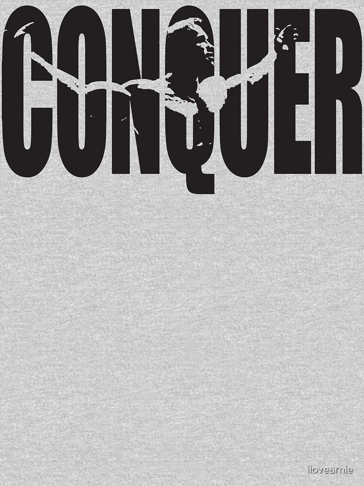 CONQUER (Arnold Iconic Black) by ilovearnie