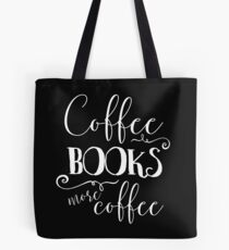 Coffee, Books, and More Coffee + WB Tote Bag