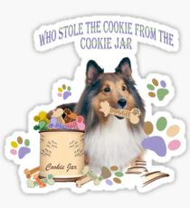 Sheltie Who StoleThe Cookie FromThe Cookie Jar Sticker