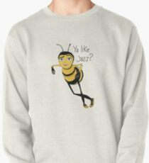 Bee movie ya like jazz Pullover
