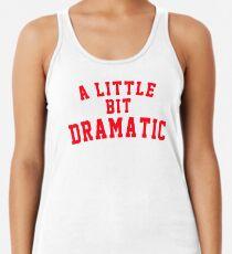 A Little Bit Dramatic Women's Tank Top