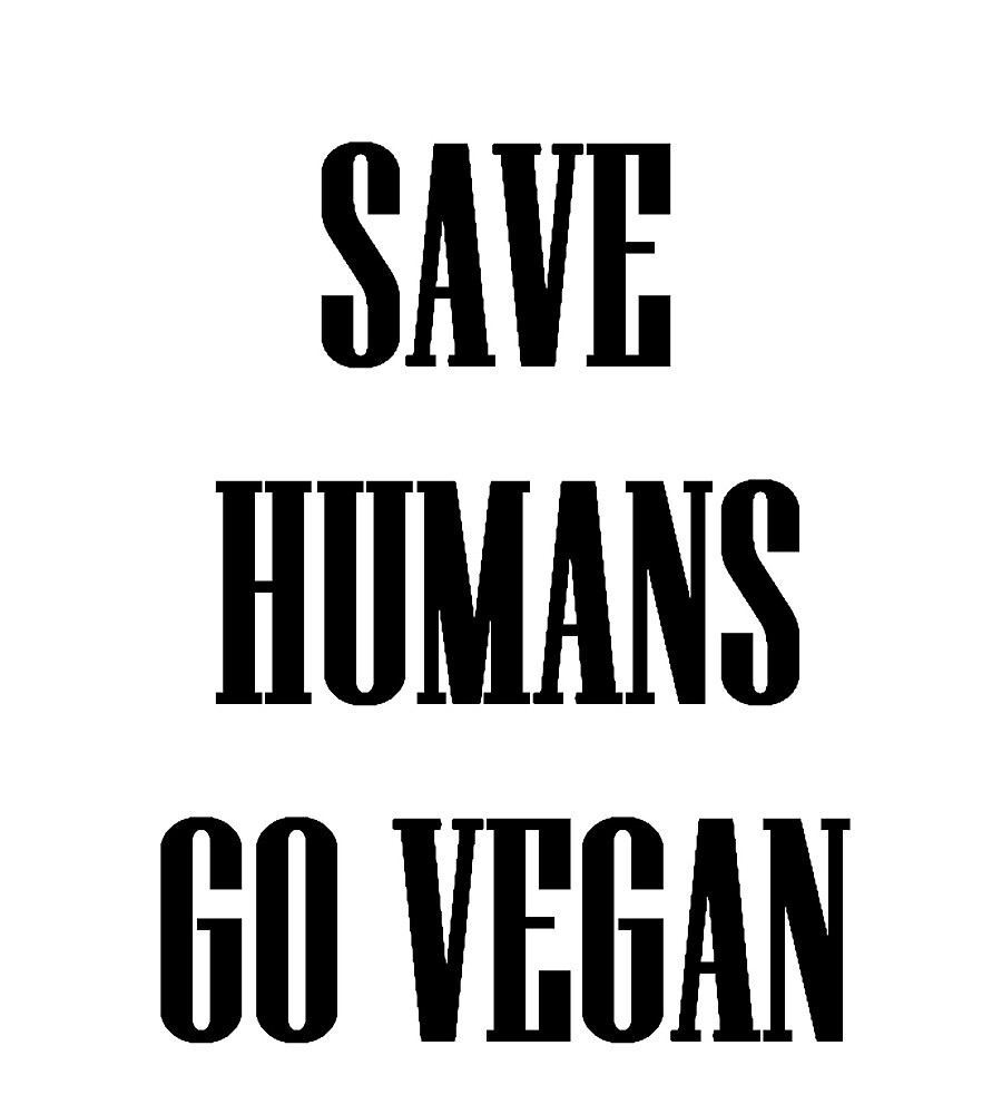 save humans -- go vegan by NellyD
