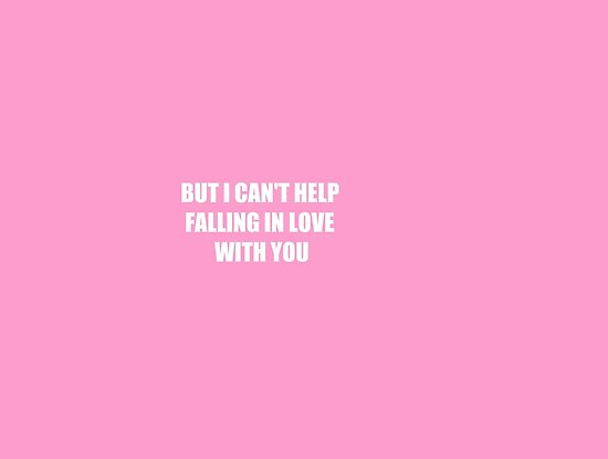 But I can't help falling in love with you  by lisaLK