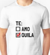 Te Quila Unisex T-Shirt