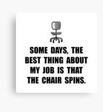 Job Chair Spins Canvas Print