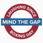 Mind The Gap by honolulu
