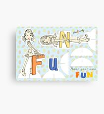 Make Your Own Fun! Canvas Print