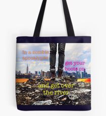 Zombie Apocalypse - get over the river Tote Bag