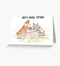 Don't Weed, Forage Greeting Card