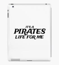 It's a Pirates Life for Me iPad Case/Skin