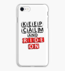 Keep Calm And Ride On iPhone Case/Skin