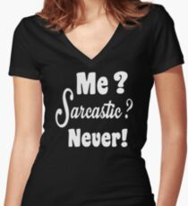 Me Sarcastic Never Women's Fitted V-Neck T-Shirt