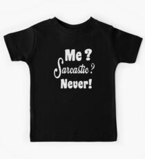 Me Sarcastic Never Kids Clothes