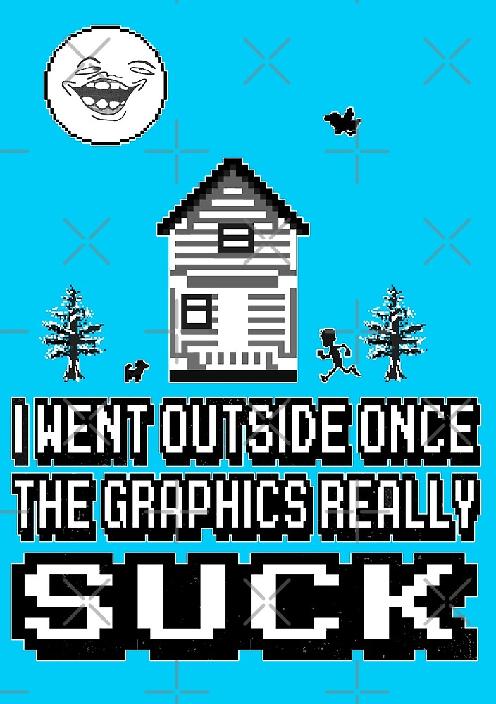 Outside graphics suck by kurticide