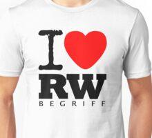 RAUH-WELT BEGRIFF : I LOVE Unisex T-Shirt