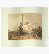 Ayasofya Mosque, formerly the Church of Hagia Sophia n Constantinople (Istanbul) 13 Poster