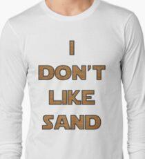 I don't like sand - version 2 Long Sleeve T-Shirt