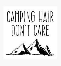 Camping Hair Don't Care Photographic Print