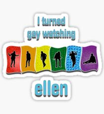 Ellen Turned Me Gay Sticker