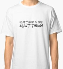 Cool Quote Inspirational Motivational Life Wisdom Happy Classic T-Shirt