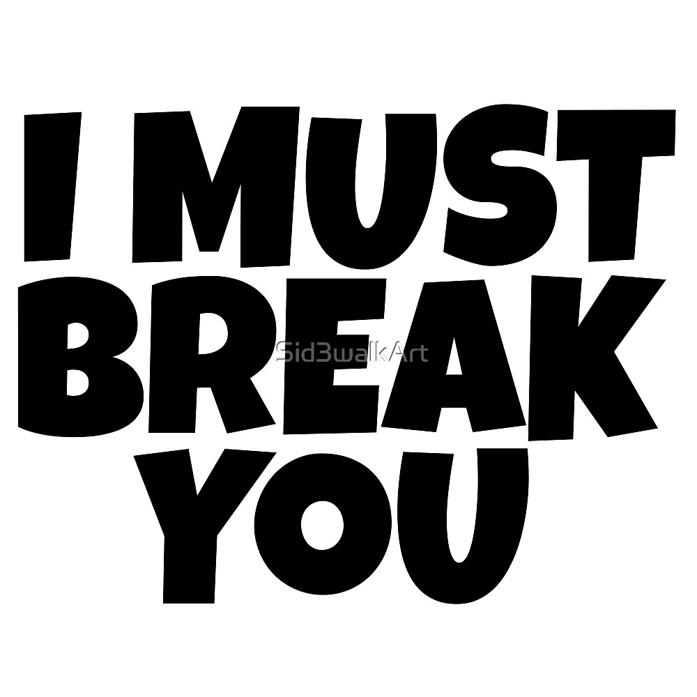I Must Break You Rocky Quote Movie Famous Badass by Sid3walkArt