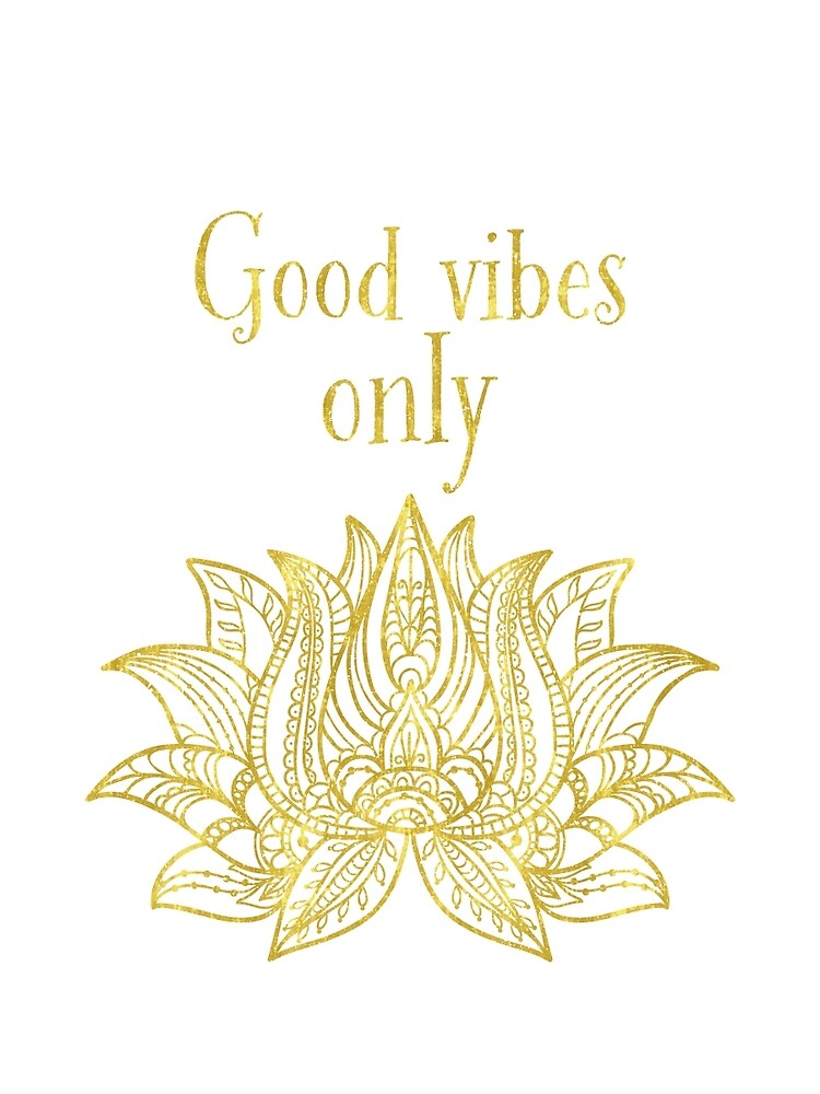 Yoga inspire Good vibes only Lotus by Pranatheory