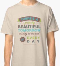 Beautiful Tomorrow (For light backgrounds) Classic T-Shirt