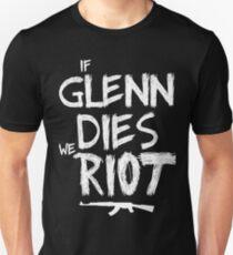 If Glenn dies we riot - The Walking Dead T-Shirt