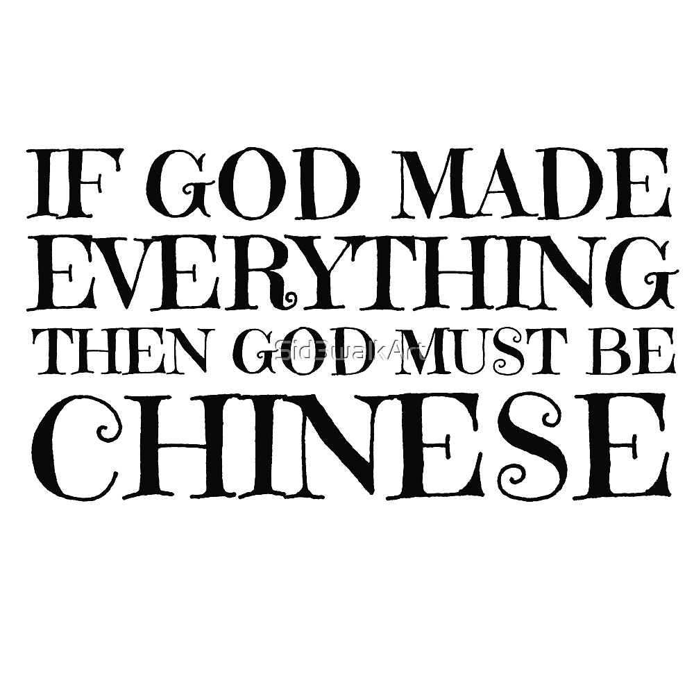 God Is Chinese Funny Religion Atheism Humour by Sid3walkArt