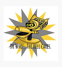 Dr Who The Hell Cares Photographic Print