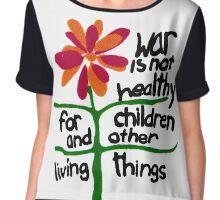 War is NOT Healthy Chiffon Top