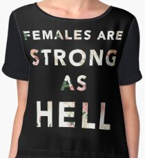 Females are Strong As Hell Chiffon Top