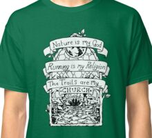 The Trails are my Church  Classic T-Shirt