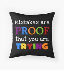 Mistakes Are Proof That You Are Trying Text Quote Throw Pillow