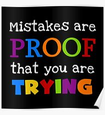 Mistakes Are Proof That You Are Trying Text Quote Poster